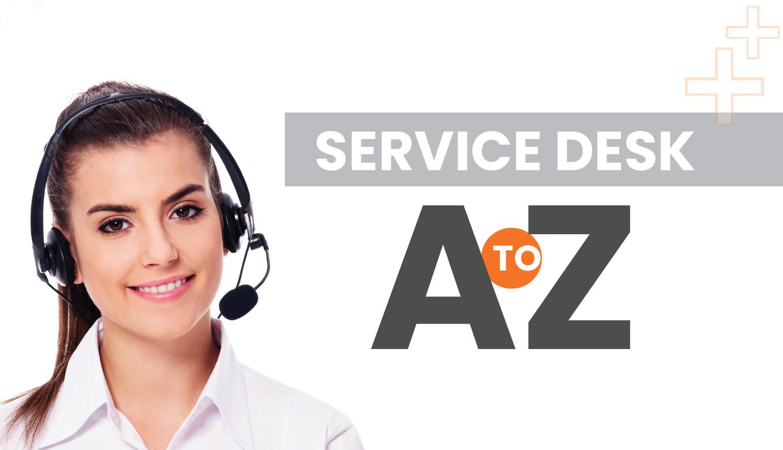 Service Desk Improvement – an A to Z.